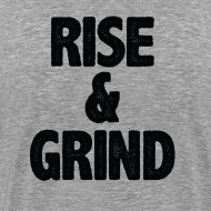 Design ~ Rise & Grind | Mens tee (back print)