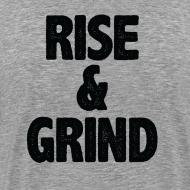 Design ~ Rise & Grind   Mens tee (back print)