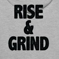 Design ~ Rise & Grind   Mens hoodie (back print)