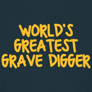 worlds greatest grave digger - Men's T-Shirt