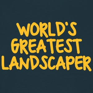worlds greatest landscaper - Men's T-Shirt