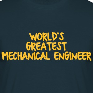 worlds greatest mechanical engineer - Men's T-Shirt