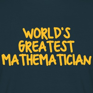 worlds greatest mathematician - Men's T-Shirt