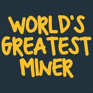 worlds greatest miner - Men's T-Shirt