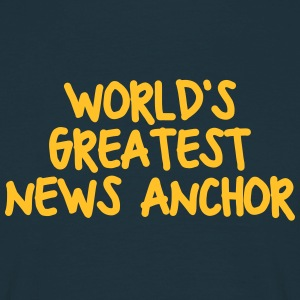 worlds greatest news anchor - Men's T-Shirt