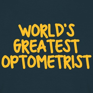 worlds greatest optometrist - Men's T-Shirt