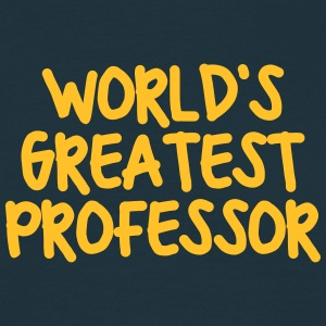 worlds greatest professor - Men's T-Shirt