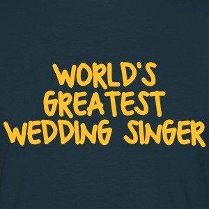 worlds greatest wedding singer - Men's T-Shirt