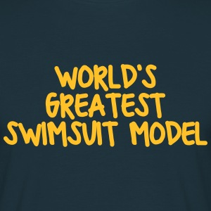 worlds greatest swimsuit model - Men's T-Shirt