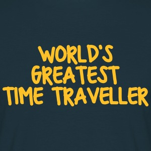worlds greatest time traveller - Men's T-Shirt