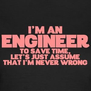ENGINEER NEVER WRONG T-SHIRT - Women's T-Shirt