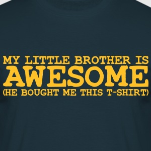 my little brother is awesome - Men's T-Shirt