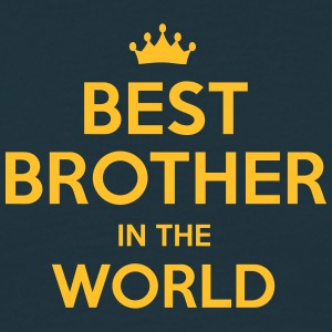 best brother in the world - Men's T-Shirt