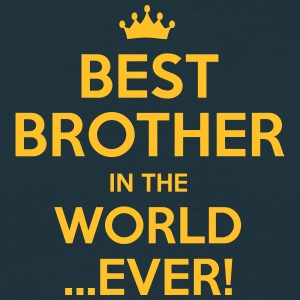 best brother in the world ever - Men's T-Shirt
