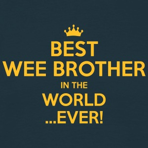 best wee brother in the world ever - Men's T-Shirt