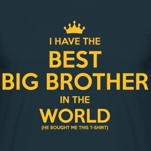 i have the best big brother in the world - Men's T-Shirt