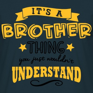 its a brother thing - Men's T-Shirt