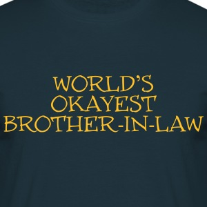 worlds okayest brother in law  ok 02 - Men's T-Shirt