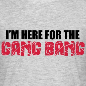 Here For The Gang Bang  T-shirts - Herre-T-shirt