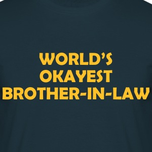 worlds okayest brotherinlaw  ok 01 - Men's T-Shirt