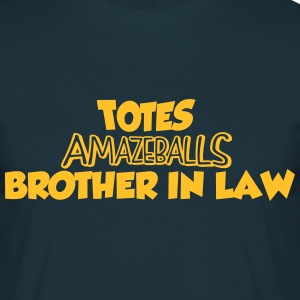 totes amazeballs brother in law - Men's T-Shirt