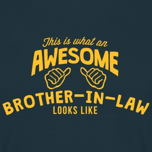 this is what an awesome brotherinlaw loo - Men's T-Shirt