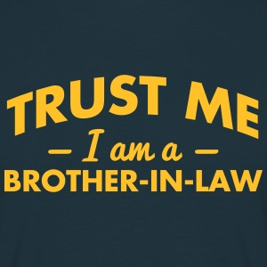 trust me i am a brotherinlaw - Men's T-Shirt
