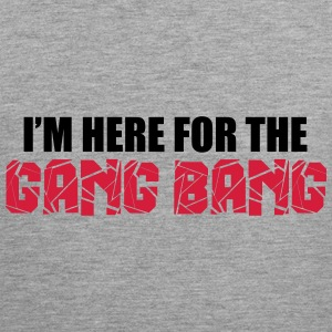 Here For The Gang Bang  Tanktops - Mannen Premium tank top