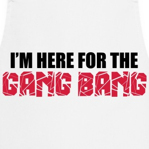 Here For The Gang Bang   Aprons - Cooking Apron