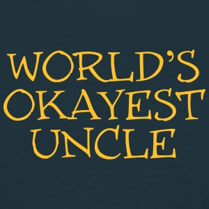 worlds okayest uncle  ok 02 - Men's T-Shirt