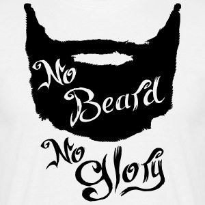 No beard, no glory - Mannen T-shirt