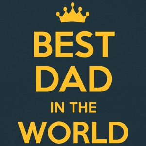 best dad in the world - Men's T-Shirt