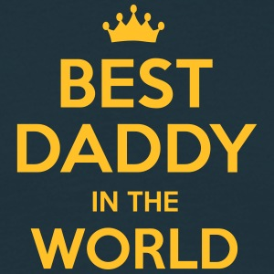 best daddy in the world - Men's T-Shirt