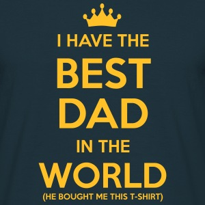 i have the best dad in the world - Men's T-Shirt