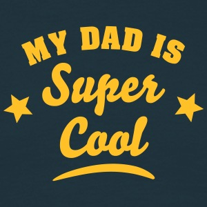 my dad is super cool - Men's T-Shirt