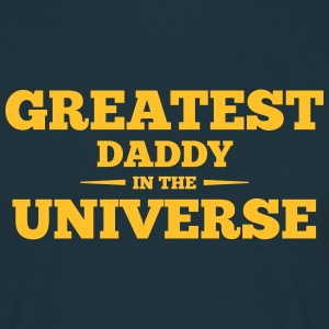 greatest daddy in the universe - Men's T-Shirt
