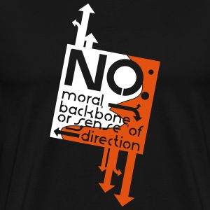 No: moral, backbone or sense of direction - Premium-T-shirt herr