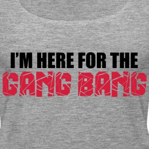 Here For The Gang Bang  Tops - Camiseta de tirantes premium mujer