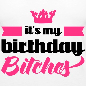 It's My Birthday Bitches  Tops - Frauen Premium Tank Top