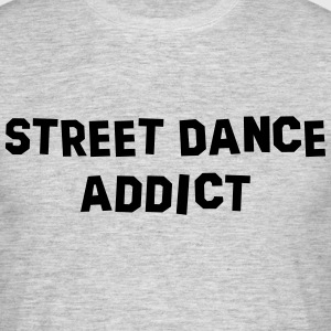 street dance addict 01 - Men's T-Shirt