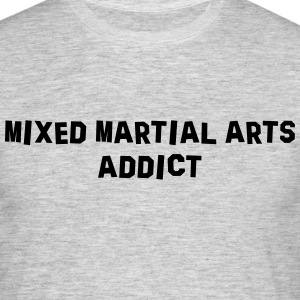 mixed martial arts addict 01 - Men's T-Shirt