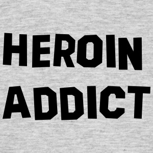 heroin addict 01 - Men's T-Shirt