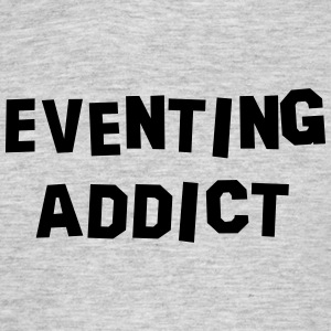 eventing addict 01 - Men's T-Shirt