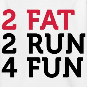 Too fat to run! Shirts - Teenage T-shirt