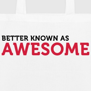 "Also known as ""awesome""! Bags & Backpacks - EarthPositive Tote Bag"