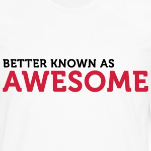 "Also known as ""awesome""! Long sleeve shirts - Men's Premium Longsleeve Shirt"