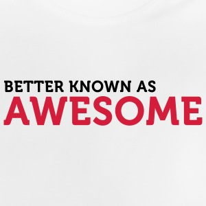 "Även känd som ""awesome""! T-shirts - Baby-T-shirt"