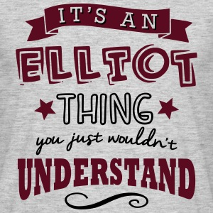 its an elliot name forename thing - Men's T-Shirt