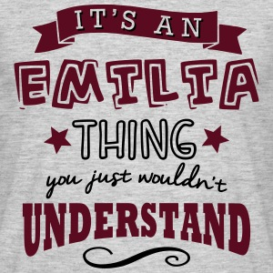 its an emilia name forename thing - Men's T-Shirt