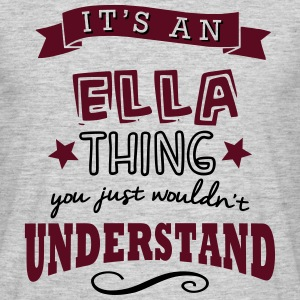 its an ella name forename thing - Men's T-Shirt